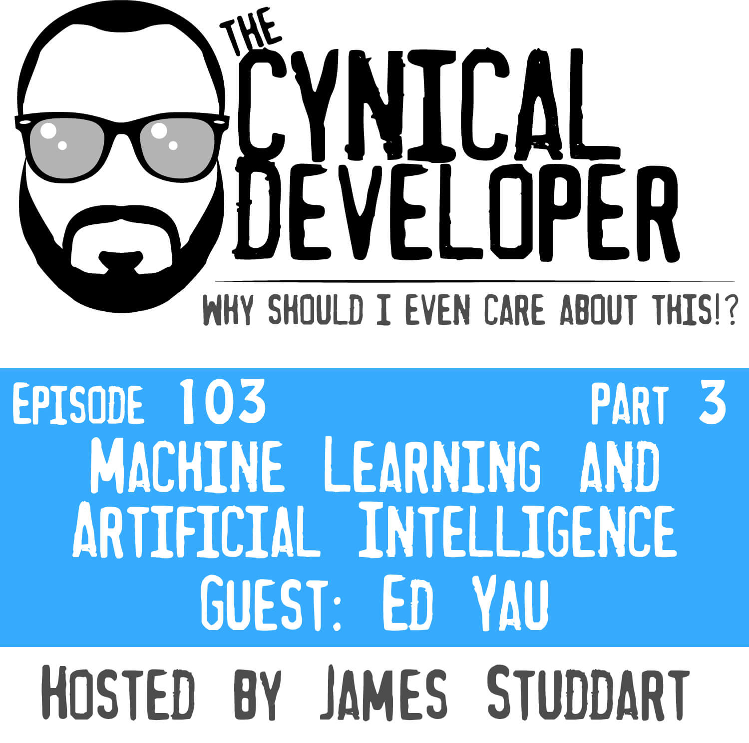 Episode 103 - Machine Learning and Artificial Intelligence (Part 3)