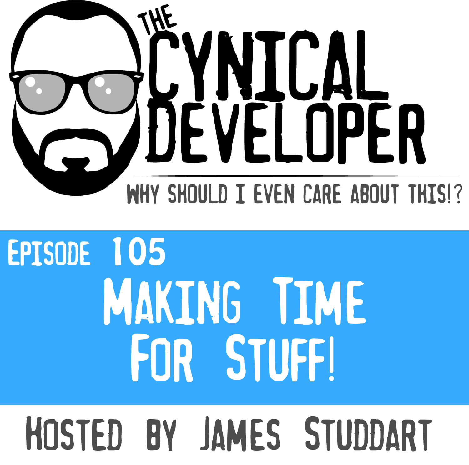 Episode 105 - Making Time for Stuff!