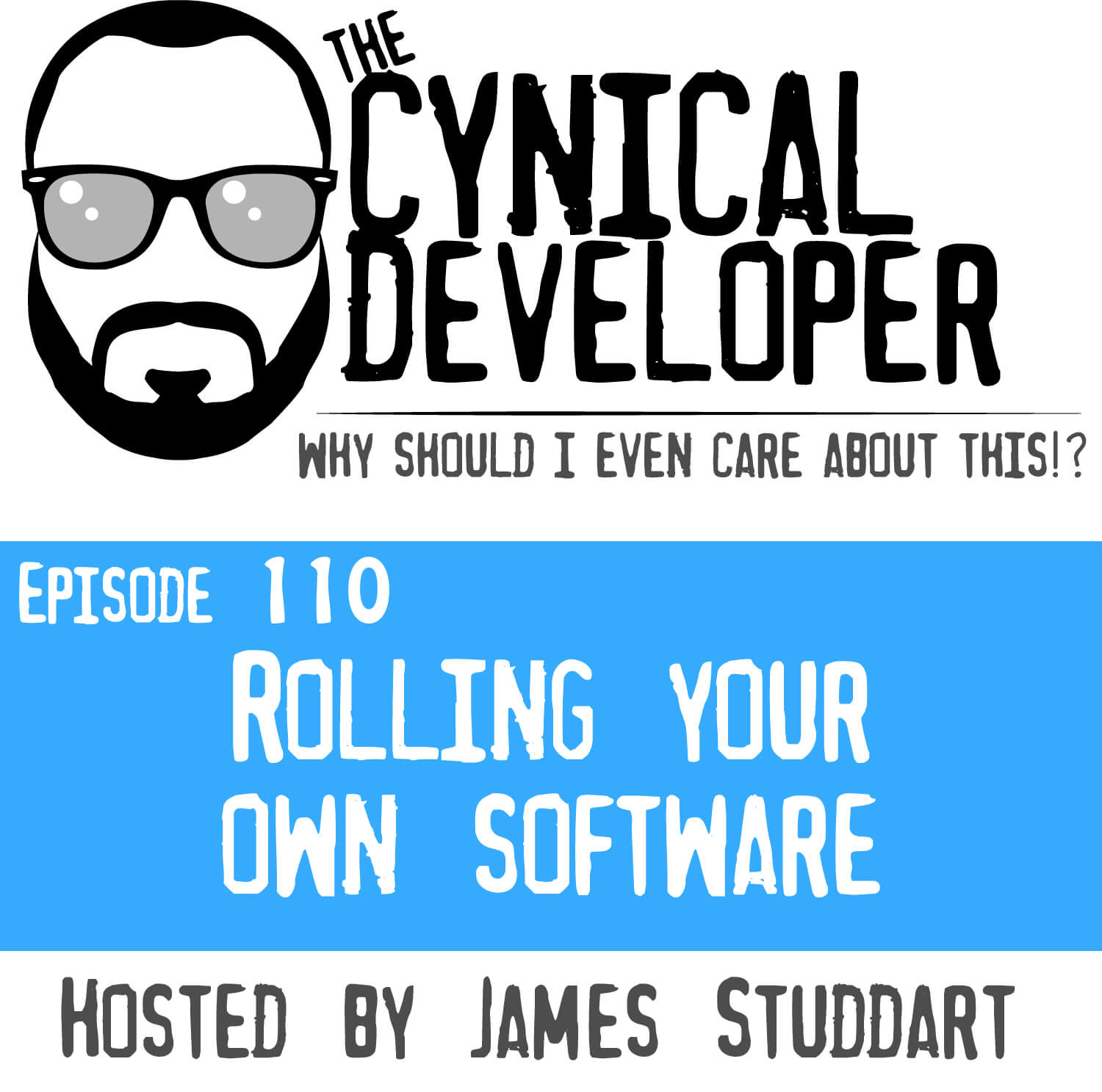 Episode 110 - Rolling your own software