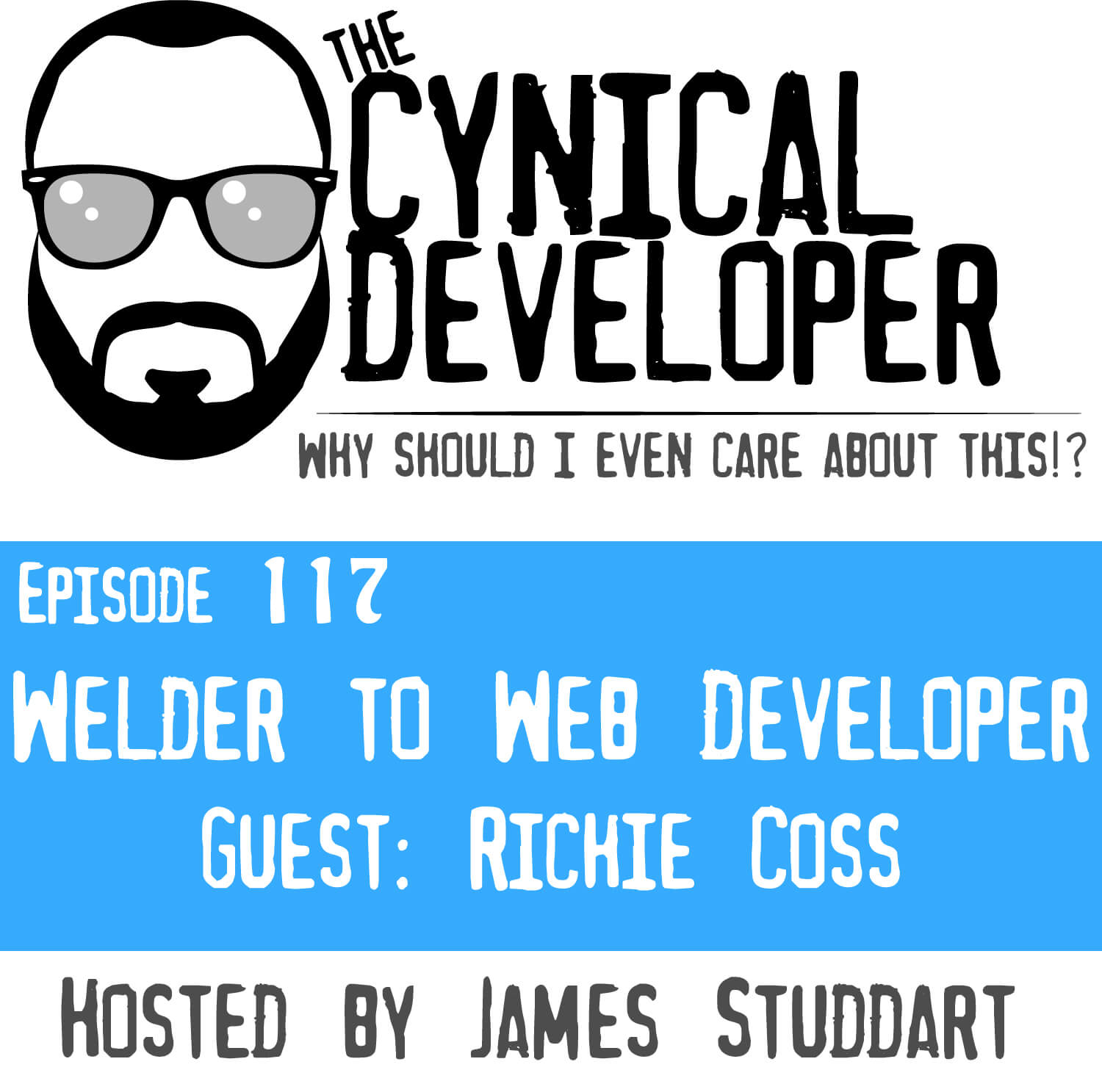 Episode 117 - Welder to Web Developer