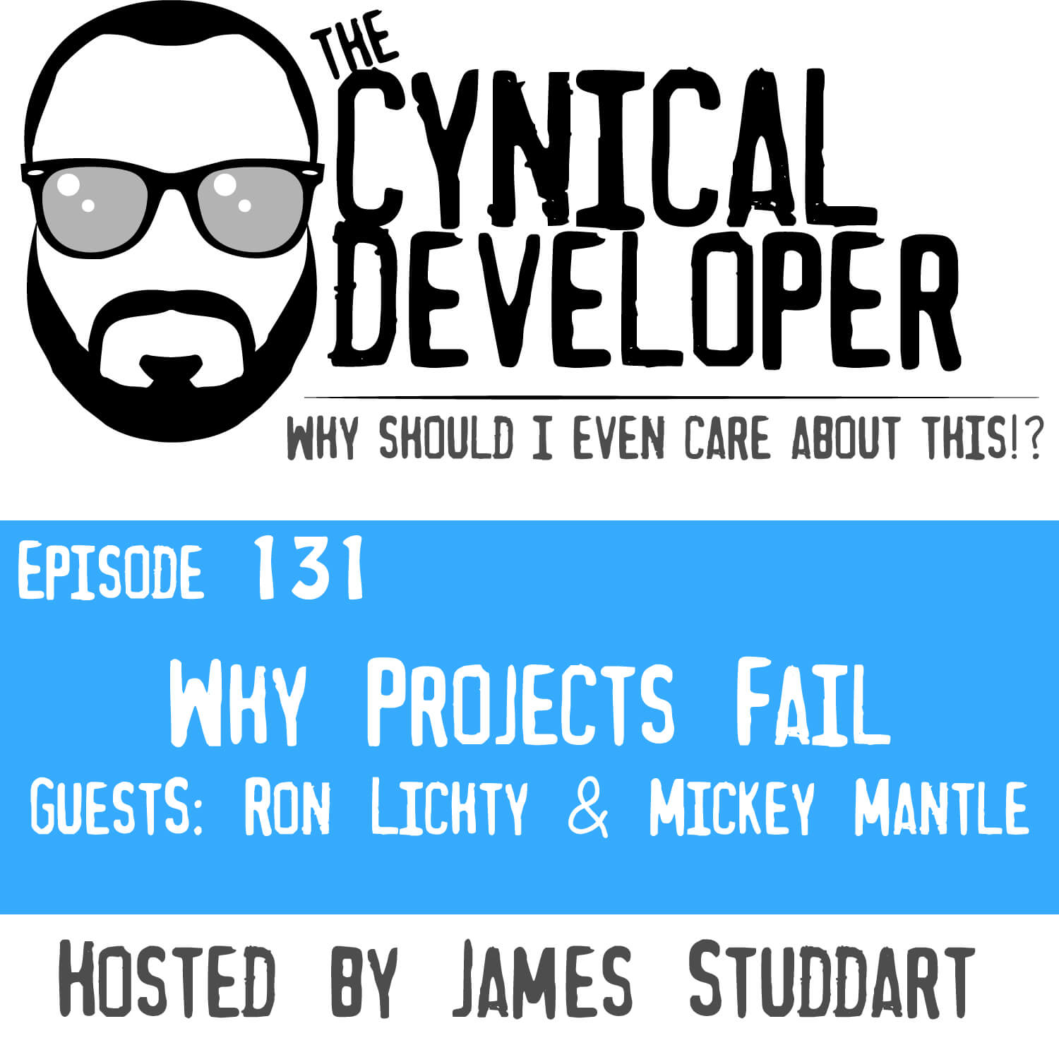 Episode 131 - Why Projects Fail