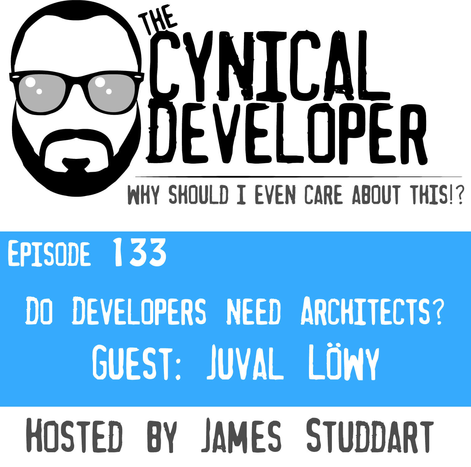 Episode 133 - Do Developers need Architects?