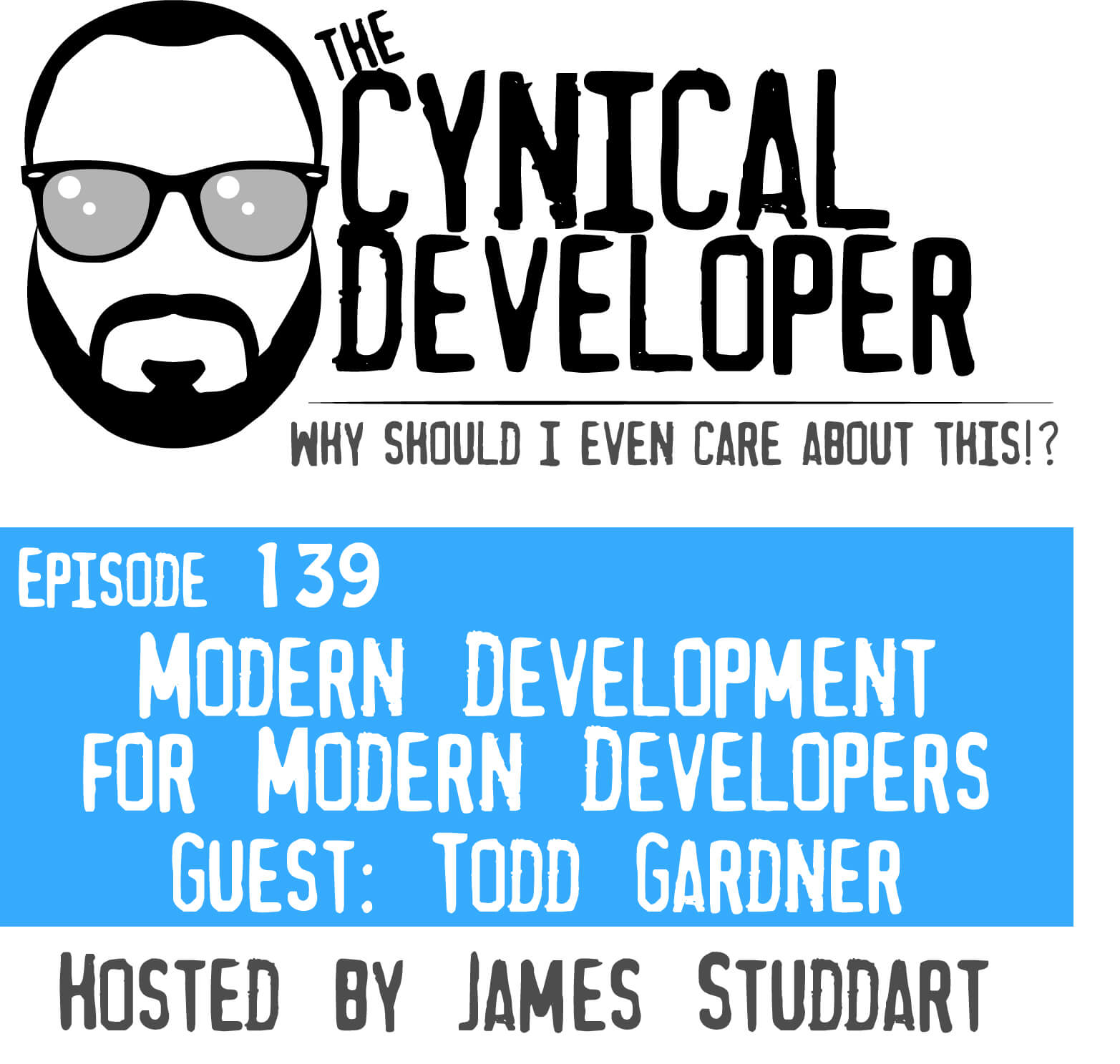 Episode 139 - Modern Development for Mordern Developers