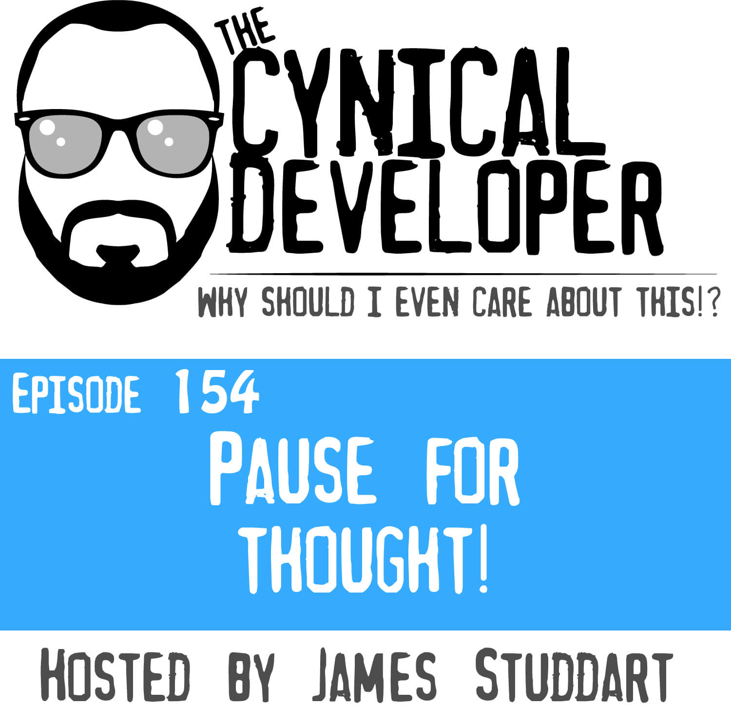 Episode 154 - Pause for thought