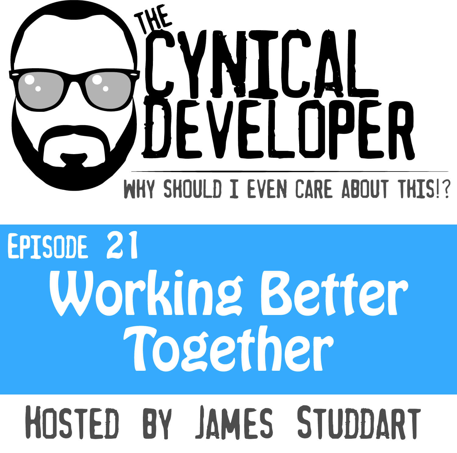 Episode 21 - Working better together