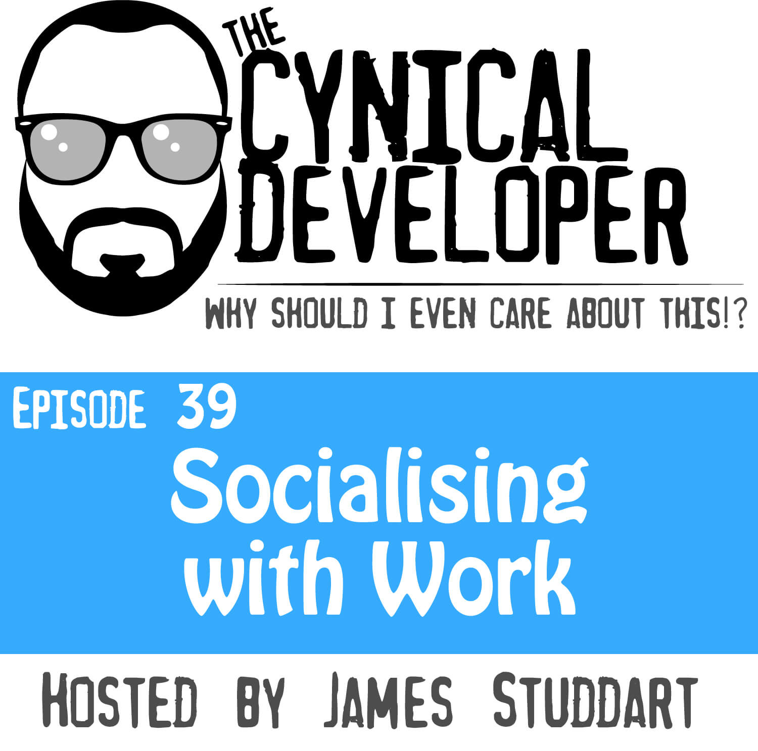 Episode 39 - Socialising with Work