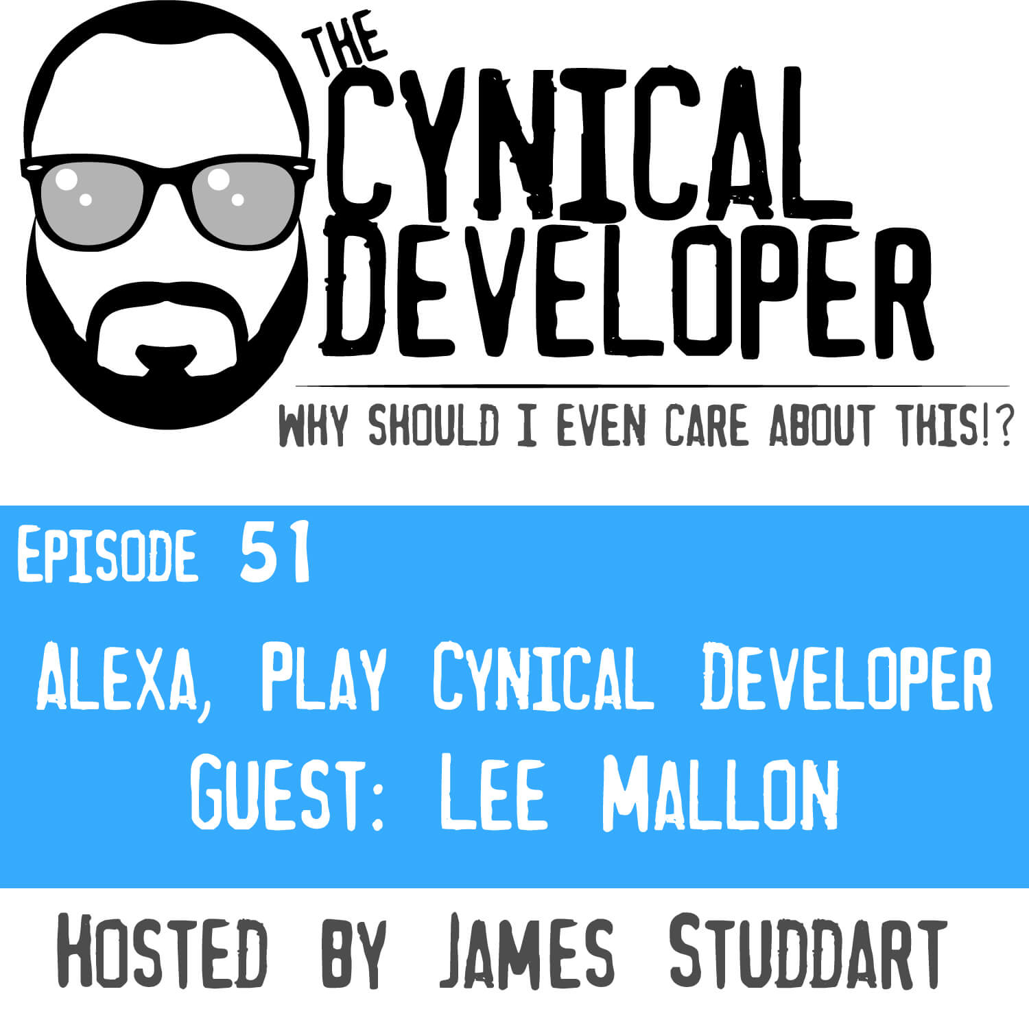 Episode 51 - Alexa play Cynical Developer!