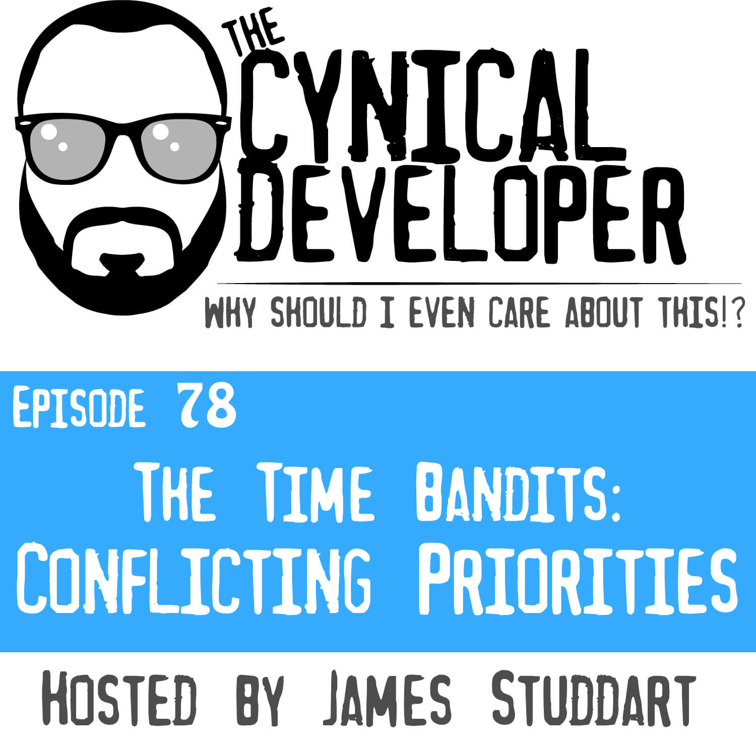 Episode 78 - Conflicting Priorities