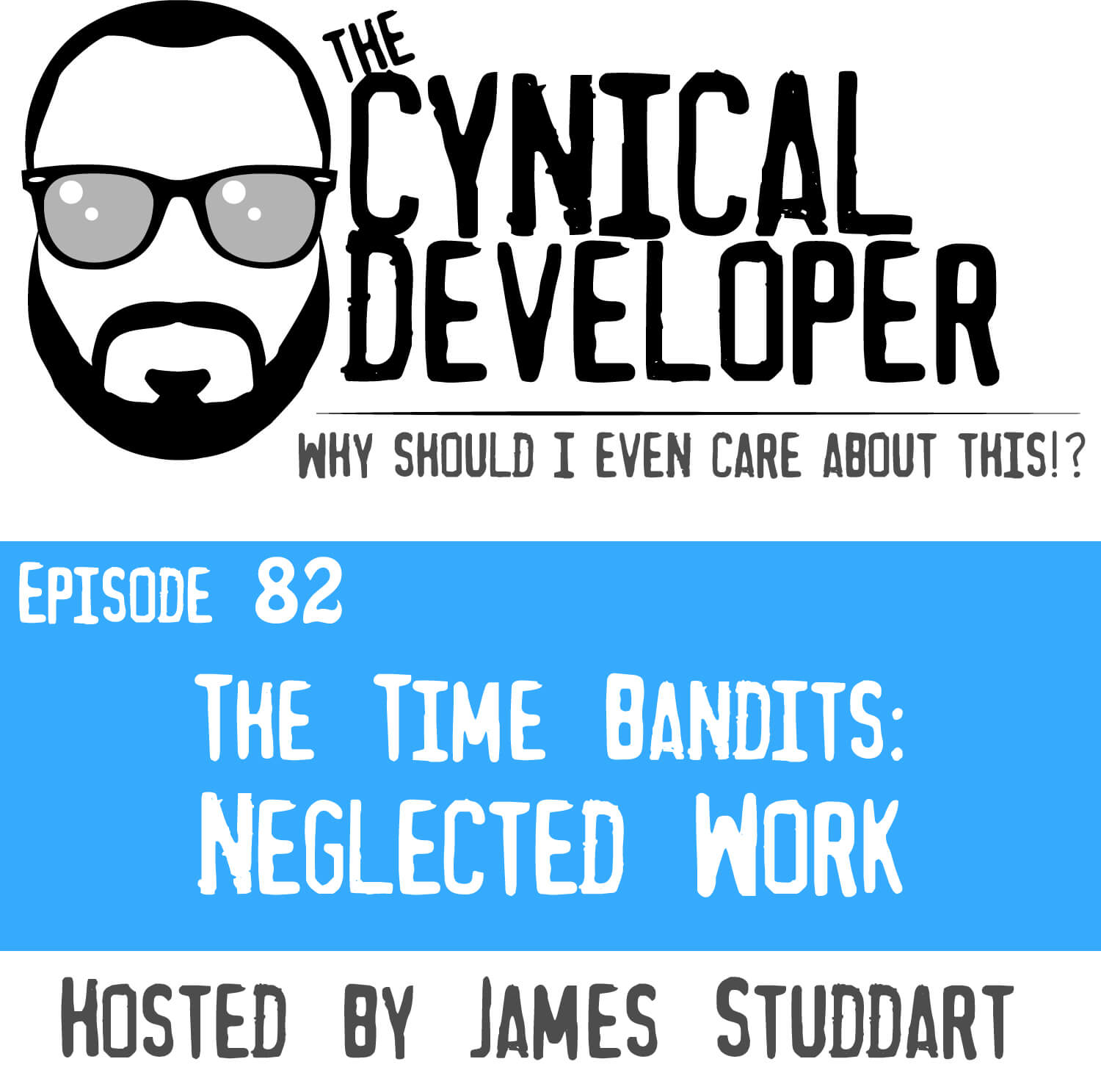 Episode 82 - Neglected Work