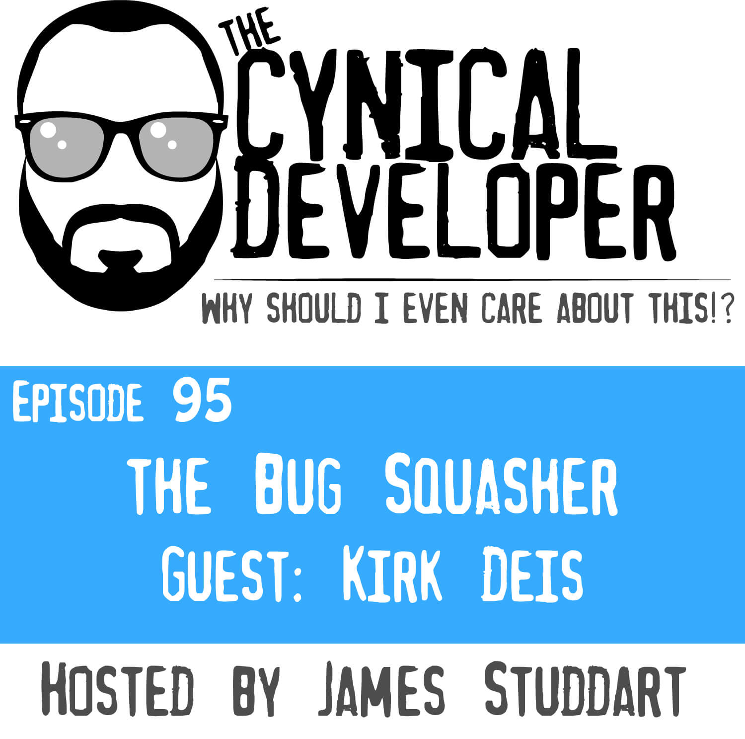 Episode 95 - The Bug Squasher