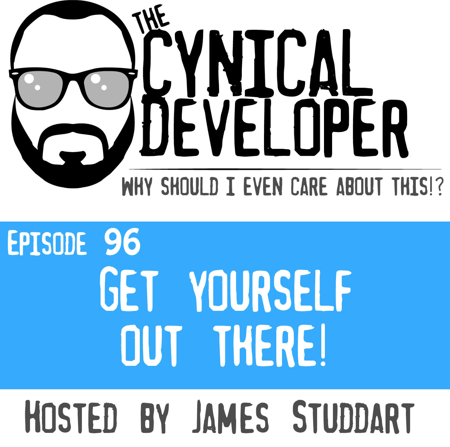 Episode 96 - Get yourself out there